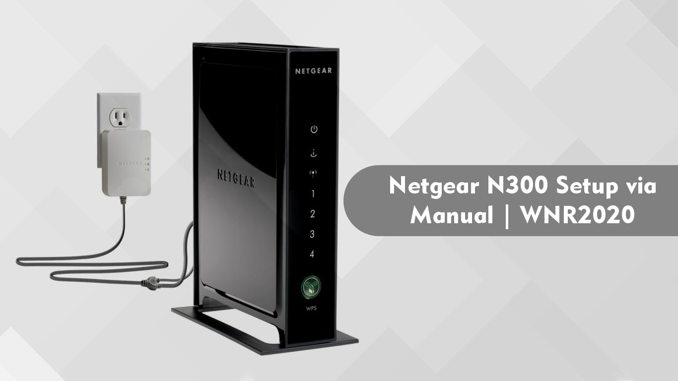 Netgear N300 Setup via Manual | WNR2020