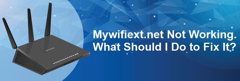 mywifiext-net-not-working